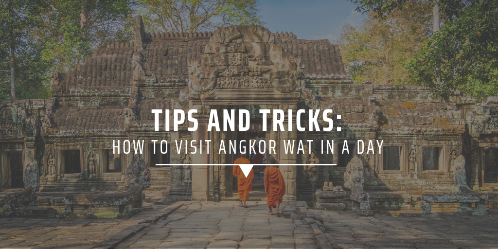 How to visit Angkor Wat in a day